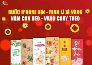 NĂM MỚI SẮM PHONE XỊN - RINH NGAY LÌ XÌ VÀNG