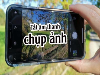 Cách tắt âm thanh chụp ảnh và âm chụp màn hình trên iPhone, tránh gây phiền toái