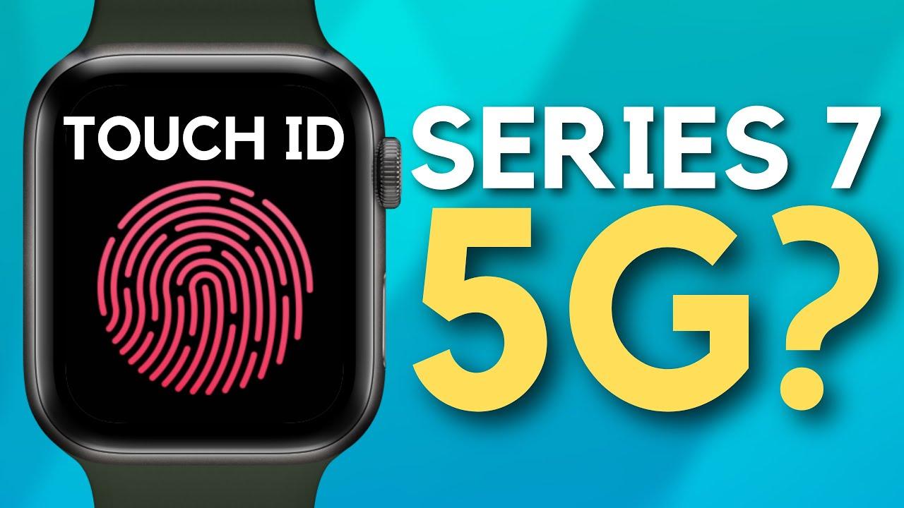 Apple Watch Series 7 sẽ được trang bị Touch ID